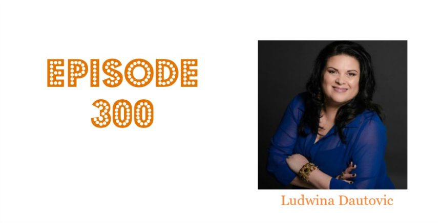 Episode 300 with Ludwina Dautovic, The Room XChange