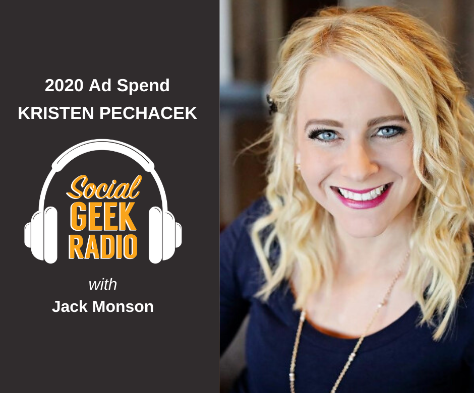 Ad Spend Strategies for 2020 with Kristen Pechacek