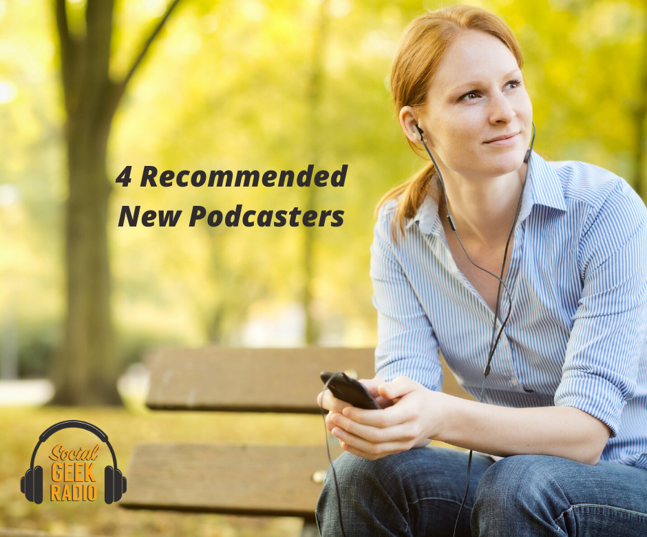 4 Recommended New Podcasters