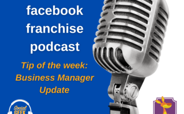 Facebook Franchise Tip of the Week: Business Manager Updates