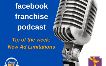 Facebook Franchise Tip of the Week: New Ad Limitations