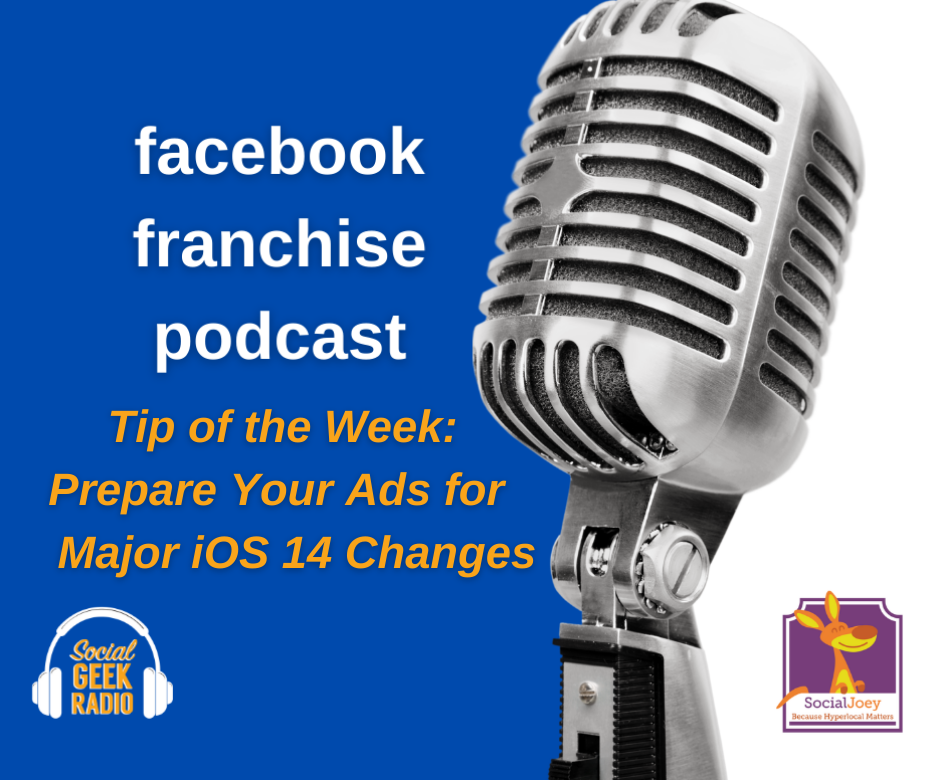 Facebook Franchise Tip of the Week: Prepare Your Ads for iOS Changes