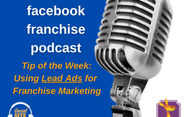 Facebook Franchise Tip of the Week: Using Lead Ads for Franchising